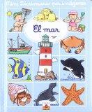 El mar/ The Sea (Mini Diccionario Por Imagenes/ Picture Mini Dictionary) (Spanish Edition)