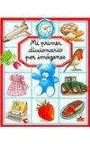 Mi primer diccionario por imagenes/ My First Picture Dictionary (Spanish Edition)