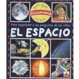 El Espacio/ Space (Diccionario Del Por Que Y Como/ Dictionary of Why and How) (Spanish Edition)