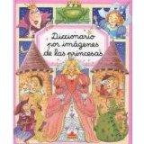 Diccionario por imagenes de las princesas/ Picture Dictionary of Princesses (Spanish Edition)