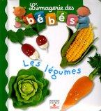 Les Legumes (L'Imagerie des Bebes)