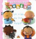 La vida de los bebes/ The Life of the Babies (Mini Diccionario De Los Bebes/ Babies Mini Dic...