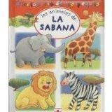 Los animales de la sabana/ The Animals of the Savannah (Diccionario De Los Peques/ Little On...