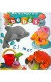 El mar/ The Sea (Mini Diccionario De Los Bebes/ Babies Mini Dictionary) (Spanish Edition)