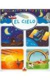El cielo/ The Sky (Diccionario De Los Peques/ Dictionary of the Little Ones) (Spanish Edition)