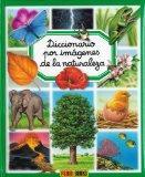 Diccionario por imagenes de la naturaleza / Nature Picture Dicitionary (Diccionario Por Imag...