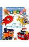 Los Transportes/ The Transportation (Mini Diccionario De Los Bebes/ Mini Baby Dictionary) (S...