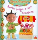 Berta juega a ser tendera/ Berta Plays Shopkeeper (Peque Cuentos/ Little Stories) (Spanish E...
