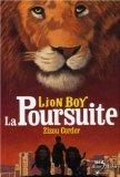 Lion Boy, Tome 3 : La Poursuite