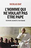 L'homme qui ne voulait pas etre pape (French Edition)
