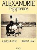 Alexandrie l'Egyptienne (French Edition)