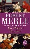 La Pique Du Jour (Fortune De France VI) (French Edition)
