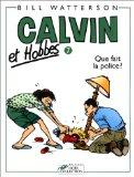 Que Fait La Police = Calvin and Hobbes (Calvin Et Hobbes) (French Edition)