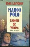 Marco Polo, espion de Venise: Recit (French Edition)