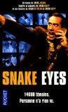 Snake eyes (en FRANCAIS)
