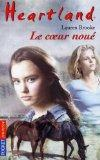 Heartland n08 le coeur noue (French Edition)