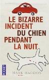Le Bizarre Incident Du Chien Pendant LA Nuit (French Edition)