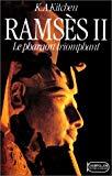RAMSES II. Le pharaon triomphant, sa vie et son époque