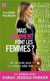 Je Ne Sais Pas Comment Elle Fait (Litterature Generale) (French Edition)