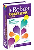 Le Robert Dictionnaire d'expressions et locutions (French Edition)