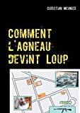 Comment l'Agneau Devint Loup (French Edition)