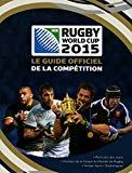 Rugby World Cup 2015 : Le guide officiel de la compétition