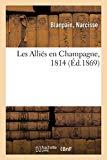 Les Alliés En Champagne, 1814 (French Edition)
