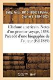 L'Isthme Américain. Notes d'Un Premier Voyage, 1858. Précédé d'Une Biographie de l'Auteur (F...