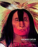 Georges Catlin : une vie à peindres les indiens des plaines