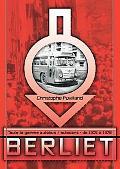 Berliet: 1905-1978, Toute la Gamme Autobus Et Autocars