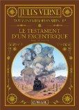 Les voyages extraordinaires, Tome 12 : Le testament d'un excentrique (French Edition)