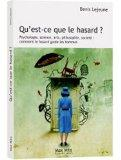 Qu' est-ce que le hasard ? - Psychologie Science Arts Philosophie Societe (French Edition)