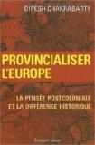 Provincialiser l'Europe (French Edition)
