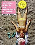 100 photos de Martin Parr pour la liberté de la presse (French Edition)