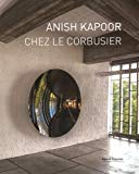 ANISH KAPOOR CHEZ LE CORBUSIER