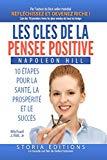 Les clés de la pensée positive: 10 Étapes vers la Santé, la Prospérité & le Succès (Collecti...