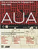 AUA : Une architecture de l'engagement 1960-1985