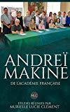 Andreï Makine de l'Académie française.: Etudes réunies par Murielle Lucie Clément (French Ed...