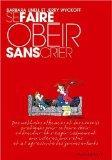 Se faire obir sans crier (French Edition)