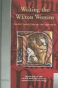 Writing The Wilton Women Goscelin's Legend Legend Of Edith And Liber Confortatorius