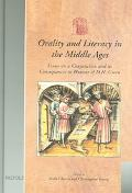 Orality And Literacy In The Middle Ages Essays On A Conjunction and Its Consequences In Hono...