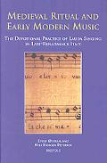 Medieval Ritual And Early Modern Music The Devotional Practice of Lauda Singing in Late-rena...