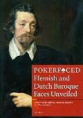 Pokerfaced: Flemish and Dutch Baroque Faces Unveiled (Museum at the Crossroads) (Dutch and E...