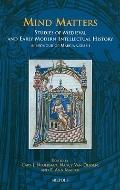 Mind Matters: Studies of Medieval and Early-Modern Intellectual History in Honour of Marcia ...