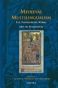 Medieval Multilingualism: The Francophone World and its Neighbors (Medieval Texts and Cultur...