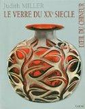 Le verre du XXe sicle (French Edition)