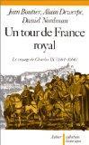 Un tour de France royal: Le voyage de Charles IX, 1564-1566 (Collection historique) (French ...
