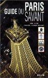 Guide du Paris savant (French Edition)
