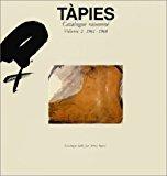 Tàpies : Catalogue raisonné, volume 2 : 1961-1968