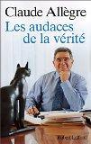 Les audaces de la verite (French Edition)